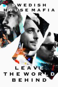 Swedish House Mafia – Leave the World Behind