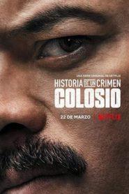 Historia de un Crimen: Colosio