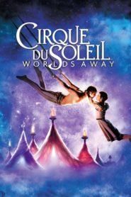 Circo del Sol: Mundos Lejanos