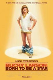 Bucky Larson: Nacido para ser una estrella