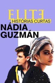 Élite historias breves: Nadia Guzmán