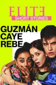 Élite Historias Breves: Guzmán, Caye y Rebe