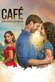 Café con aroma de mujer: Season 1